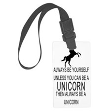 Always Be Yourself Unless You Ca Luggage Tag