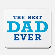 The Best Dad Ever Mousepad