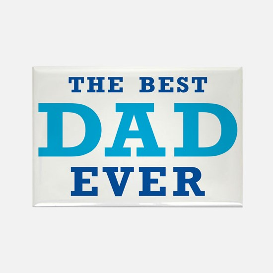 The Best Dad Ever Magnets