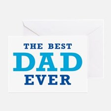 The Best Dad Ever Greeting Cards
