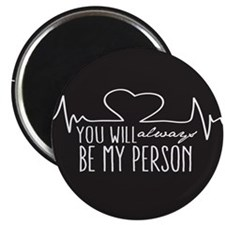 You Will Always Be My Person Magnets