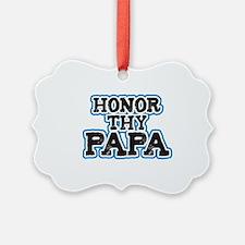 Honor thy Papa Ornament