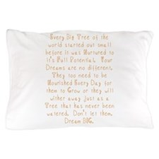 Nurture Your Dreams Pillow Case