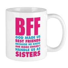 BFF GOD Made Us Best Friends Because.... Mugs