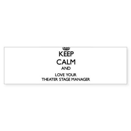 Keep Calm and Love your Theater Stage Manager Bump