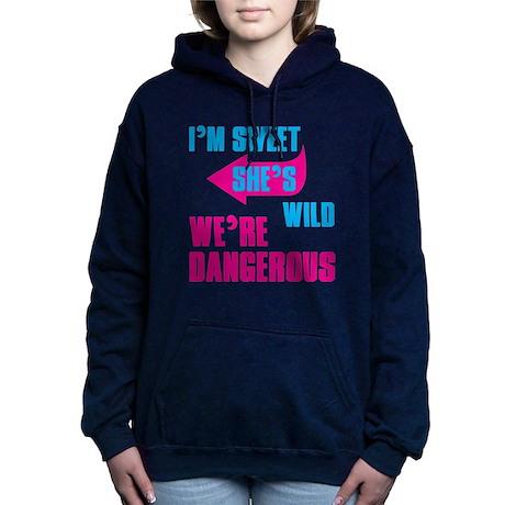 I Am Sweet She Is Wild We Are Dangerous Women's Ho
