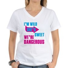 I Am Wild She is Sweet We Are Dangerous T-Shirt
