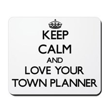 Keep Calm and Love your Town Planner Mousepad