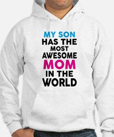 My Son Has The Most Awesome Mom In The World Hoodi