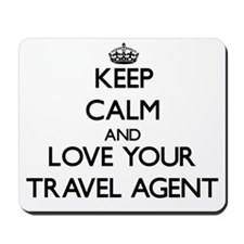 Keep Calm and Love your Travel Agent Mousepad