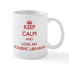 Keep Calm and Love an Academic Librarian Mugs