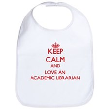 Keep Calm and Love an Academic Librarian Bib