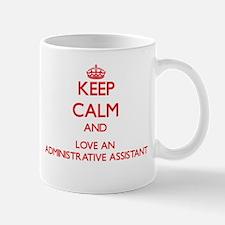 Keep Calm and Love an Administrative Assistant Mug