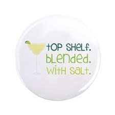 """tOP SHeLF. bLended. witH SaLt. 3.5"""" Button"""