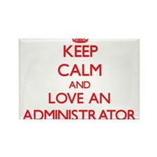 Keep Calm and Love an Administrator Magnets