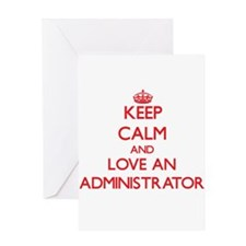 Keep Calm and Love an Administrator Greeting Cards