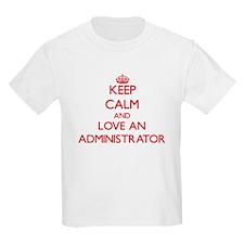 Keep Calm and Love an Administrator T-Shirt