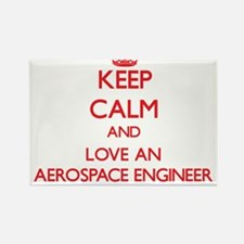 Keep Calm and Love an Aerospace Engineer Magnets
