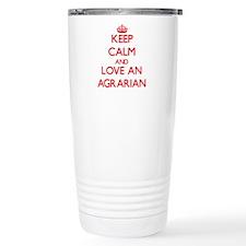 Keep Calm and Love an Agrarian Travel Mug