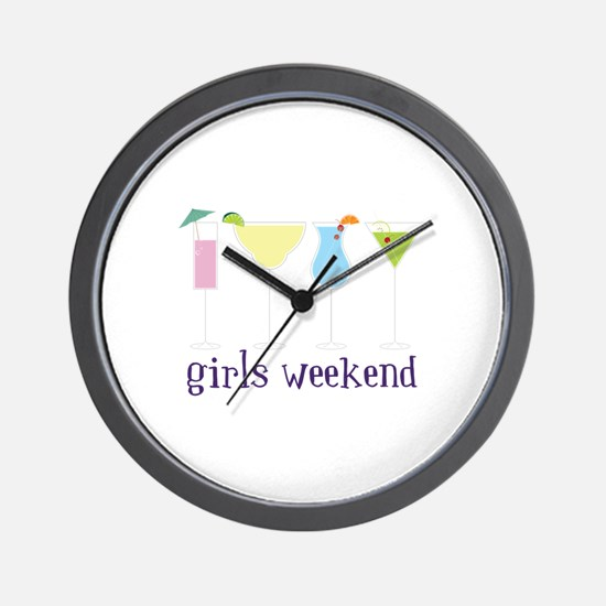 girls weekend Wall Clock