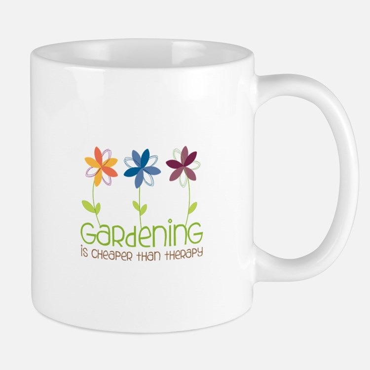 gardening is cheaper than therapy Mugs