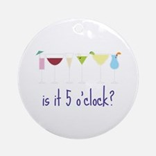 is it 5 o'clock? Ornament (Round)