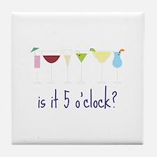 is it 5 o'clock? Tile Coaster
