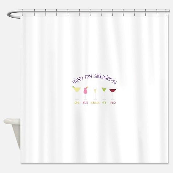 meet my GiRLfRiends Shower Curtain