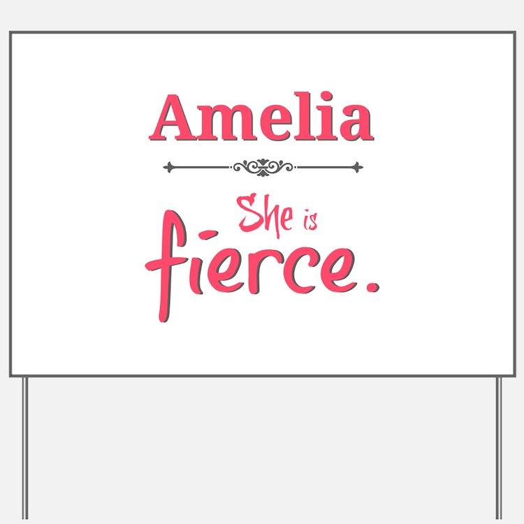 Amelia is fierce Yard Sign