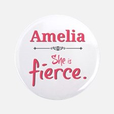 "Amelia is fierce 3.5"" Button"