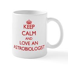 Keep Calm and Love an Astrobiologist Mugs