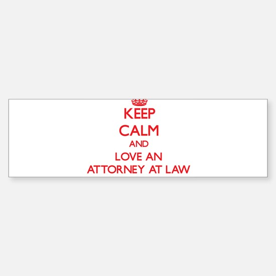 Keep Calm and Love an Attorney At Law Bumper Stick