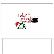 I don't need Santa, I have my Zia Yard Sign