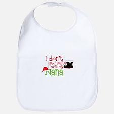 I Have My Nana Bib