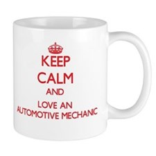 Keep Calm and Love an Automotive Mechanic Mugs