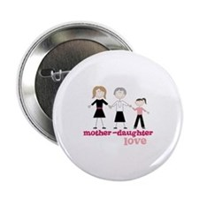 """Mother-Daughter-Love 2.25"""" Button"""