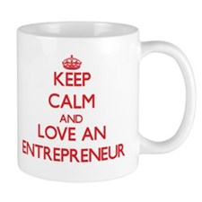 Keep Calm and Love an Entrepreneur Mugs
