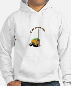 If The Broom Fits... Hoodie