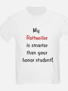 My Rottweiler is smarter... T-Shirt