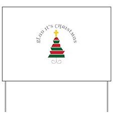 Glad Its Christmas Yard Sign
