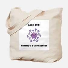 Back Off!  Mommy's a Germapho Tote Bag