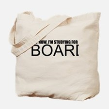 Not Now, I'm Studying For Boards Tote Bag