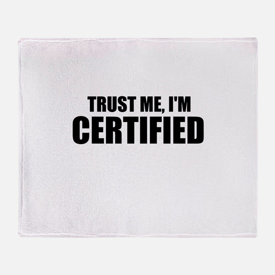 Trust Me, I'm Certified Throw Blanket