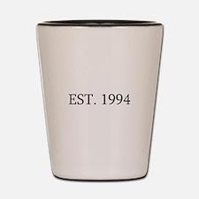 Est 1994 Shot Glass