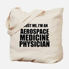 Trust Me, I'm An Aerospace Medicine Physician Tote