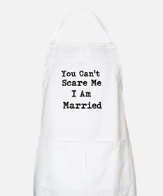 You Cant Scare Me I Am Married Apron
