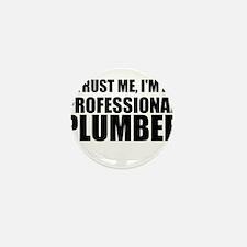 Trust Me, I'm A Professional Plumber Mini Button
