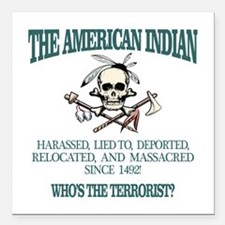 American Indian (Whos The Terrorist) Square Car Ma