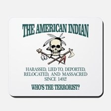 American Indian (Whos The Terrorist) Mousepad