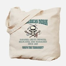 American Indian (Whos The Terrorist) Tote Bag